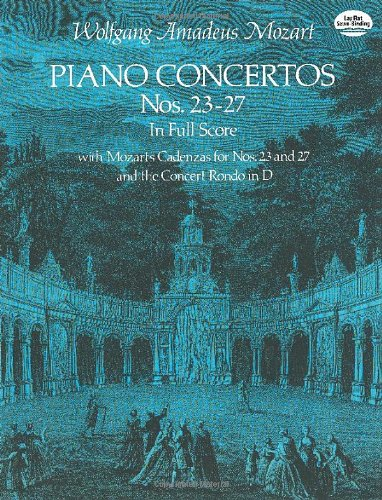 Piano Concertos Nos. 23-27 in Full Score (Dover Music Scores) - Wolfgang Amadeus Mozart
