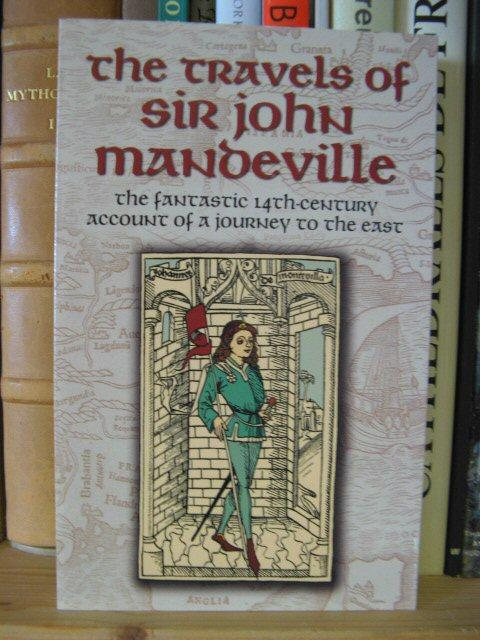The Travels of Sir John Mandeville: The Fantastic 14th-Century Account of a Journey to the East - Mandeville, John