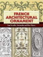 French Architectural Ornament: From Versailles, Fontainebleau and Other Palaces
