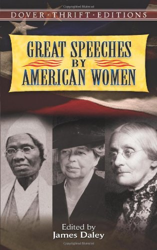 Great Speeches by American Women (Dover Thrift Editions) - James Daley