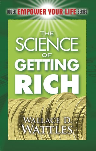 The Science of Getting Rich (Dover Empower Your Life) - Wallace D. Wattles