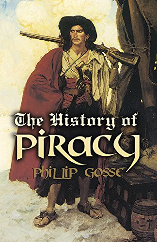 The History of Piracy (Dover Maritime) - Philip Gosse