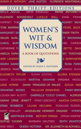 Women's Wit and Wisdom: A Book of Quotations (Dover Thrift Editions) - Susan L. Rattiner