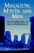 Megaliths, Myths and Men: An Introduction to Astro-Archaeology