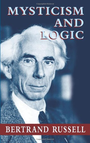 Mysticism and Logic (Dover Books on Western Philosophy) - Bertrand Russell
