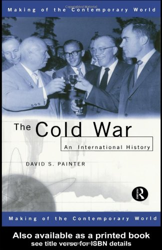 The Cold War: An International History (The Making of the Contemporary World) - David Painter
