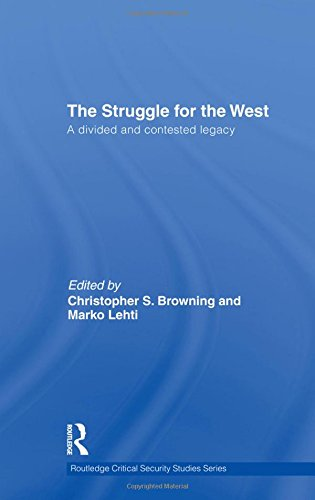 The Struggle for the West: A Divided and Contested Legacy - Browning, Christophe