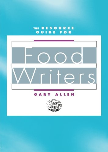 The Resource Guide for Food Writers - Gary Allen
