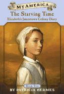Elizabeth's Jamestown Colony Diaries: Book Two: Starving Time