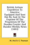 British Artisan Expedition to America: Equipped and Sent Out by and at the Expense of the Proprietors of the Dundee Courier and Dundee Weekly News (18