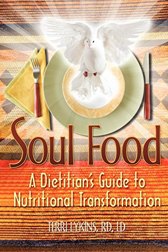 Soul Food: A Dietitian's Guide to Nutritional Transformation - Terri Lykins