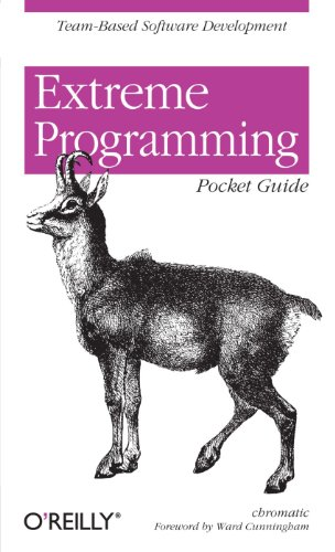 Extreme Programming Pocket Guide: Team-Based Software Development - chromatic
