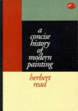 World Of Art Series Concise History Of Modern Painting - Sir Herbert Edward Read