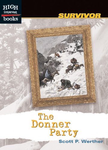 The Donner Party (High Interest Books: Survivor) - Scott P. Werther
