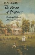The Pursuit of Happiness: Family and Values in Jefferson's Virginia