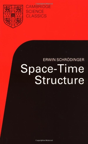 Space-Time Structure (Cambridge Science Classics) - Erwin Schrödinger