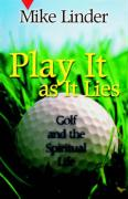 Play It as It Lies: Golf and the Spiritual Life