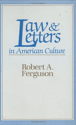 Law and Letters in American Culture - Robert A. Ferguson