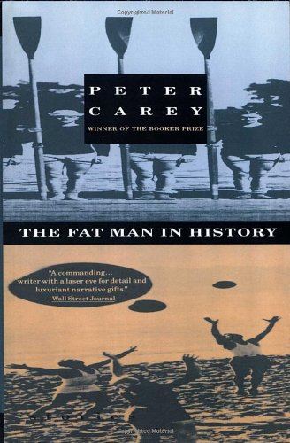 Fat Man in History - Peter Carey
