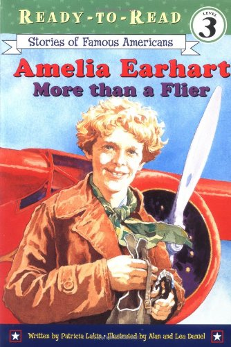 Amelia Earhart: More Than a Flier (Ready to Read, Level 3) - Patricia Lakin