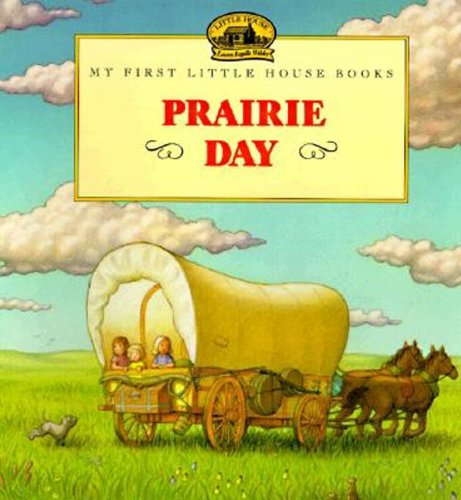 Prairie Day (Turtleback School  &  Library Binding Edition) (My First Little House Books (Prebound)) - Laura Ingalls Wilder