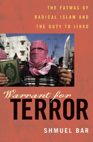 Warrant for Terror: The Fatwas of Radical Islam, and the Duty of Jihad (Hoover Studies in Politics, Economics, and Society) - Shmuel Bar