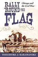 Rally 'Round the Flag: Chicago and the Civil War