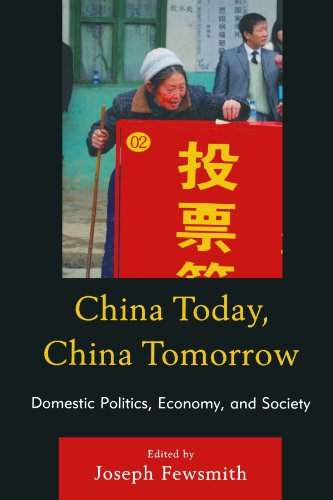 China Today, China Tomorrow: Domestic Politics, Economy, and Society - Joseph Fewsmith