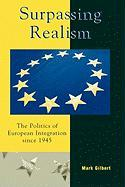 Surpassing Realism: The Politics of European Integration Since 1945: The Politics of European Integration Since 1945
