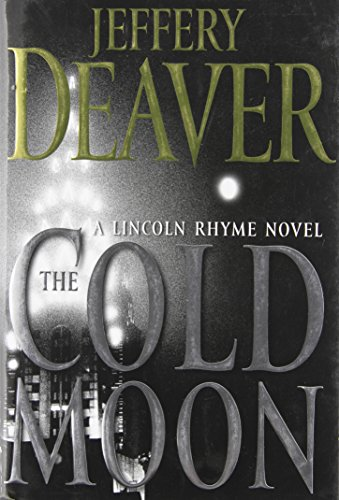 The Cold Moon: A Lincoln Rhyme Novel - Jeffery Deaver
