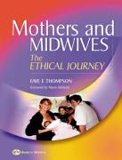 Mothers and Midwives: The Ethical Journey - Thompson, Faye
