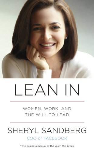 Lean In Women, Work, and the Will to Lead - Sheryl Sandberg