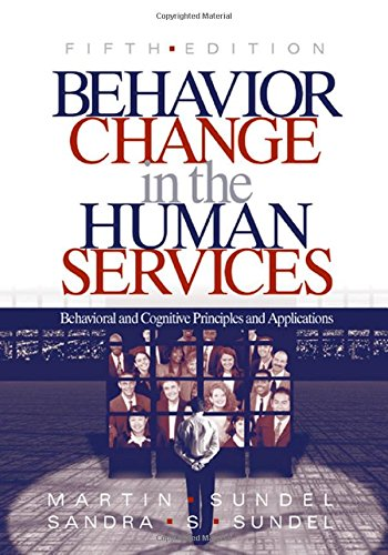 Behavior Change in the Human Services: Behavioral and Cognitive Principles and Applications - Martin S. Sundel; Sandra S. (Stone) Sundel