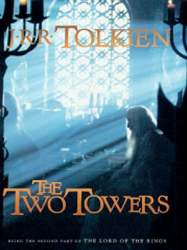 The Two Towers: Being the Second Part of The Lord Of The Rings - Tolkien, J. R. R.