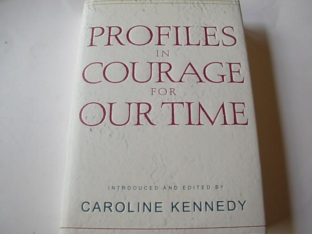 Profiles In Courage For Our Time - Kennedy, Caroline (Ed.)