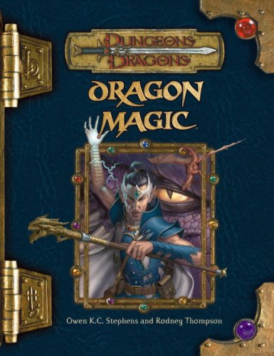Dragon Magic (Dungeons  &  Dragons d20 3.5 Fantasy Roleplaying) - Owen K.C. Stephens; Rodney Thompson