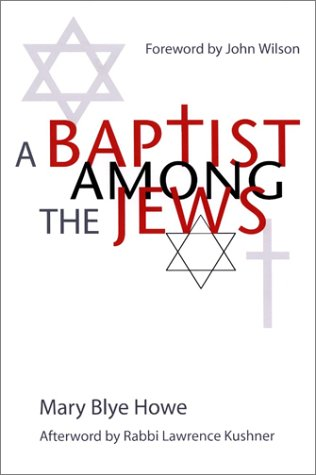 A Baptist Among the Jews - Mary Blye Howe