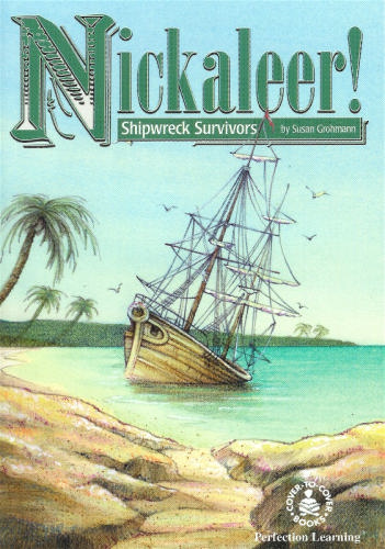 Nickaleer!: Shipwreck Survivors (Cover-to-Cover Books) - Susan Grohmann; Joe Hargreaves