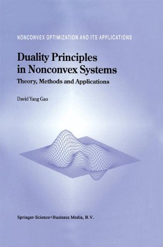 Duality Principles in Nonconvex Systems: Theory, Methods and Applications (Nonconvex Optimization and Its Applications) - David Yang Gao