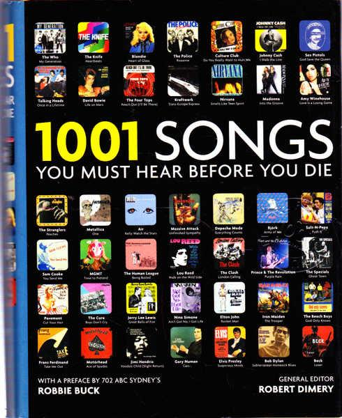 1001 Songs: You Must Hear Before You Die - Dimery, Robert (ed.)