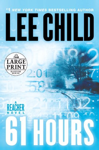 61 Hours: A Jack Reacher Novel - Lee Child