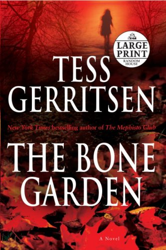The Bone Garden: A Novel (Random House Large Print) - Tess Gerritsen