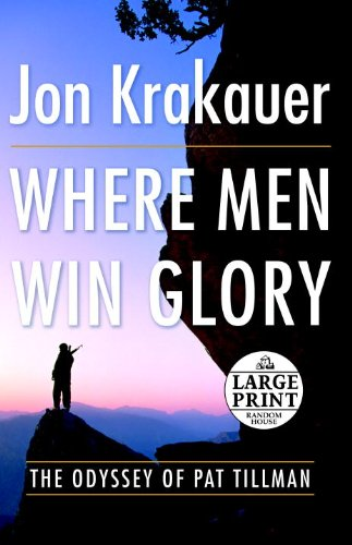 Where Men Win Glory: The Odyssey of Pat Tillman (Random House Large Print) - Jon Krakauer