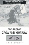Two Tales of Crow and Sparrow: A Freudian Folkloristic Essay on Caste and Untouchability