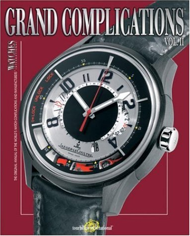 Grand Complications: High Quality Watchmaking - Volume II - Tourbillon International