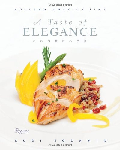 A Taste of Elegance: Culinary Signature Collection, Volume II Holland America Line (v. 2) - Rudi Sodamin
