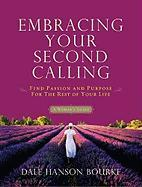 Embracing Your Second Calling: Find Passion and Purpose for the Rest of Your Life