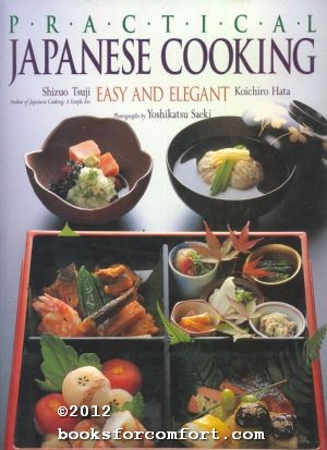 Practical Japanese Cooking, Easy and Elegant - Shizuo Tsuji