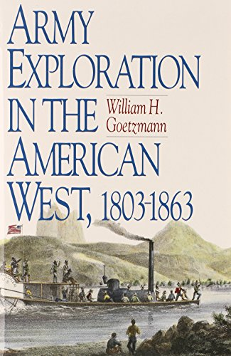 Army Exploration in the American West. 1803-1863 (Fred H. and Ella Mae Moore Texas History Reprint Series) - William Goetzmann