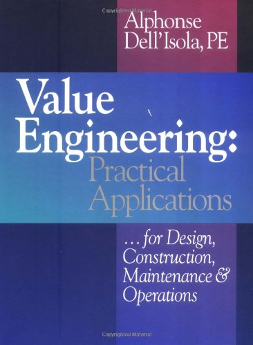Value Engineering: Practical Applications...for Design, Construction, Maintenance and Operations - Alphonse Dell'Isola